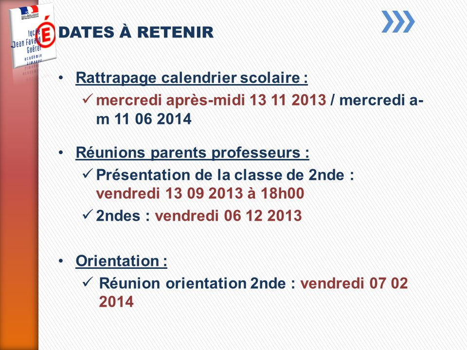 DATES À RETENIR Rattrapage calendrier scolaire : mercredi après-midi 13 11 2013 / mercredi a-m 11 06 2014.
