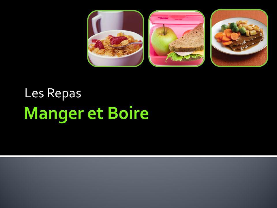 Les Repas Manger et Boire