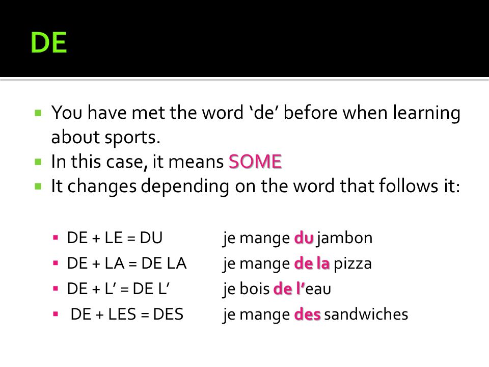 DE You have met the word 'de' before when learning about sports.