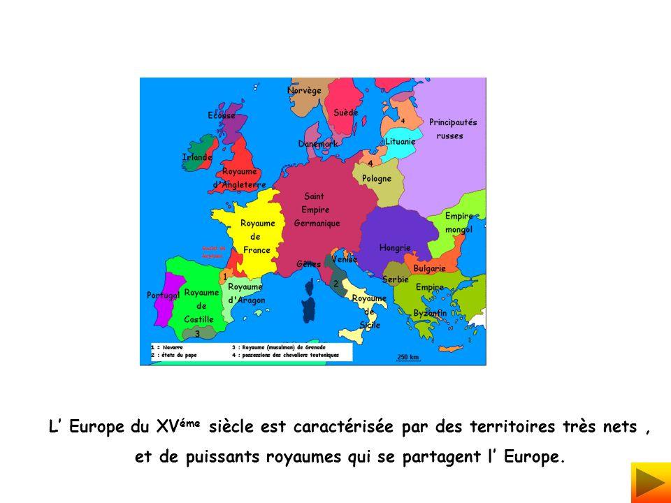 et de puissants royaumes qui se partagent l' Europe.
