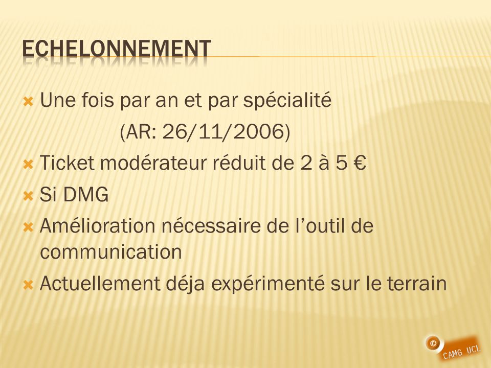 Echelonnement Une fois par an et par spécialité (AR: 26/11/2006)