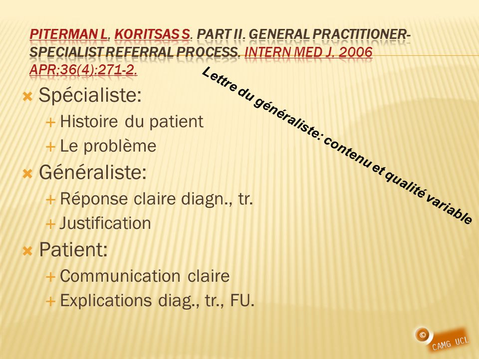 Spécialiste: Généraliste: Patient: Histoire du patient Le problème
