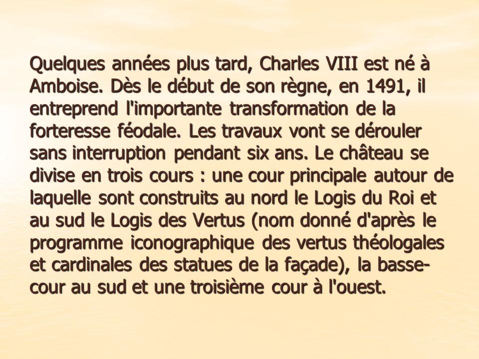 Quelques années plus tard, Charles VIII est né à Amboise