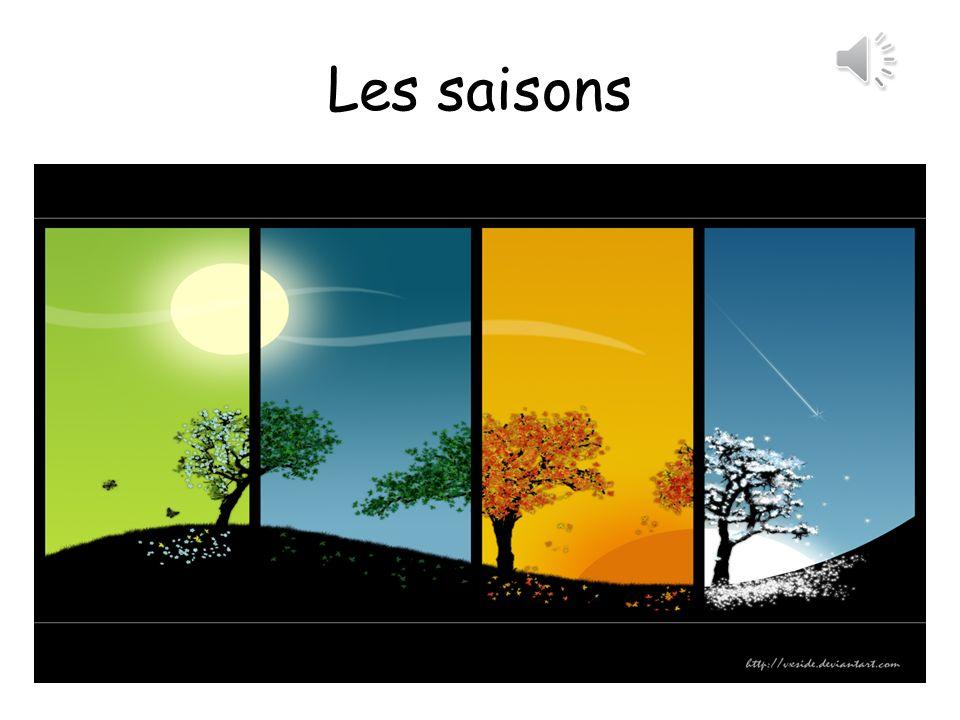 Les saisons The Seasons