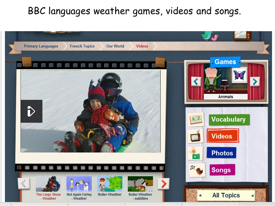 BBC languages weather games, videos and songs.