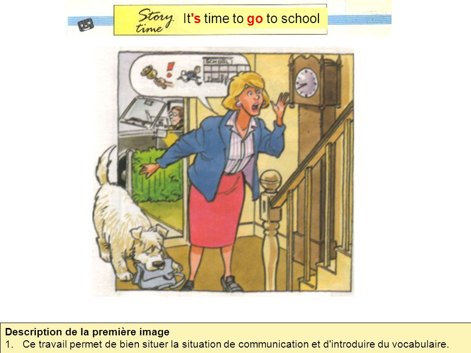 It s time to go to school Description de la première image