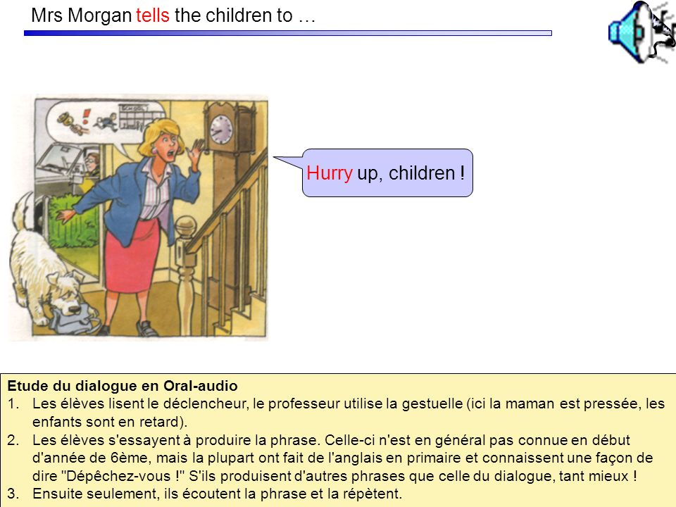 Mrs Morgan tells the children to …