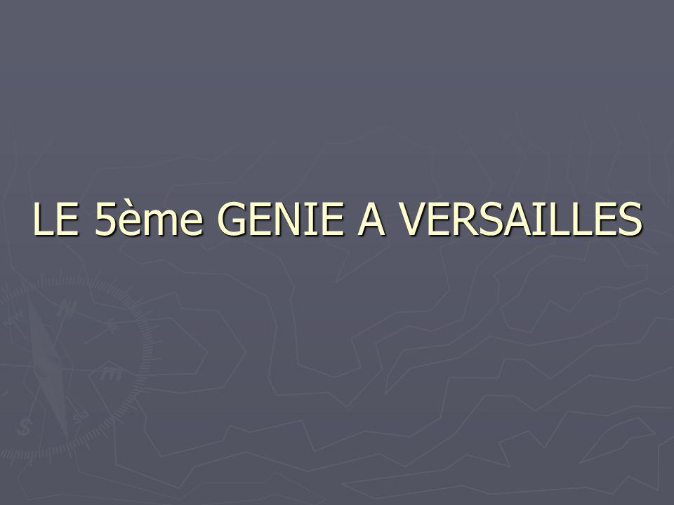 LE 5ème GENIE A VERSAILLES