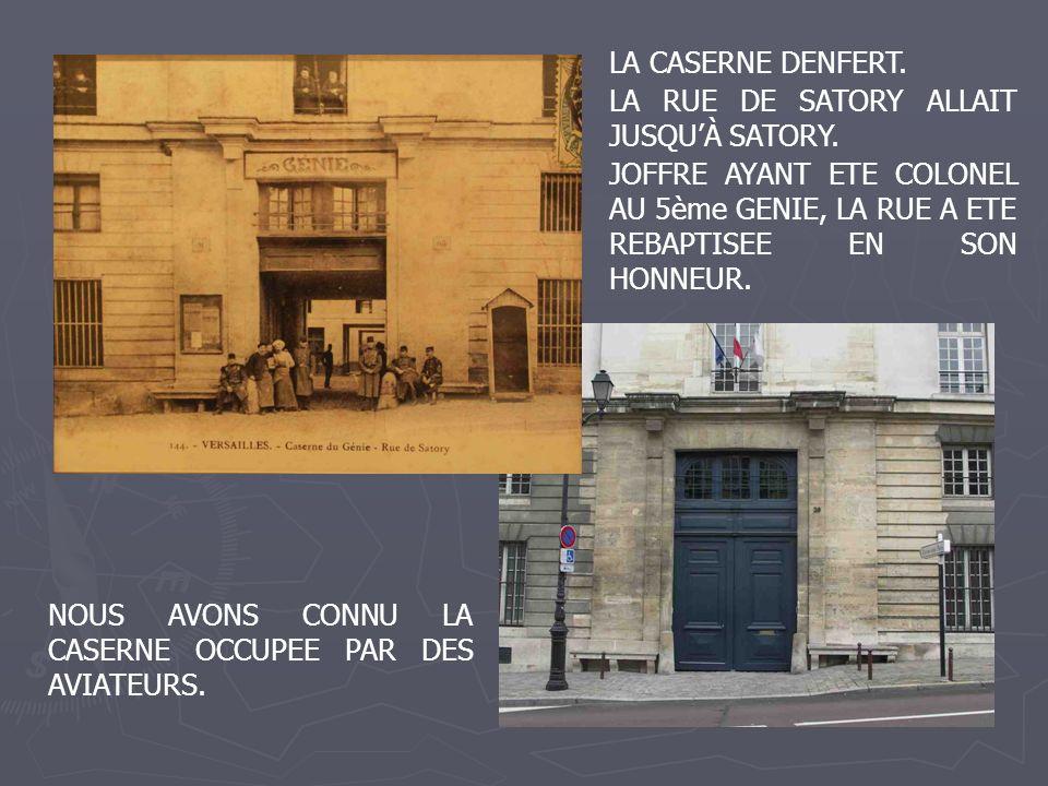 LA CASERNE DENFERT. LA RUE DE SATORY ALLAIT JUSQU'À SATORY. JOFFRE AYANT ETE COLONEL AU 5ème GENIE, LA RUE A ETE REBAPTISEE EN SON HONNEUR.