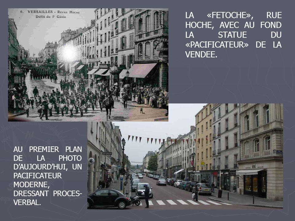 LA «FETOCHE», RUE HOCHE, AVEC AU FOND LA STATUE DU «PACIFICATEUR» DE LA VENDEE.