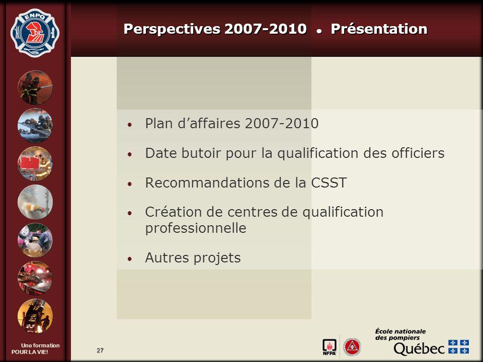 Perspectives 2007-2010 ● Présentation
