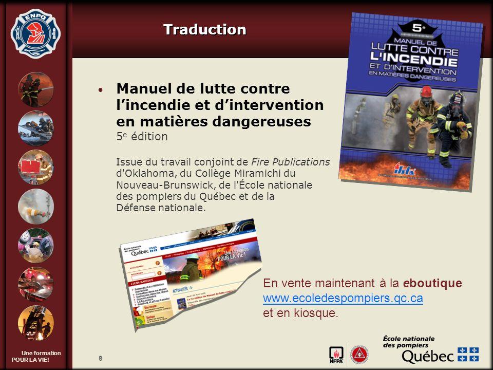 Tournée provinciale 2009-2010 Traduction. Manuel de lutte contre l'incendie et d'intervention en matières dangereuses 5e édition.