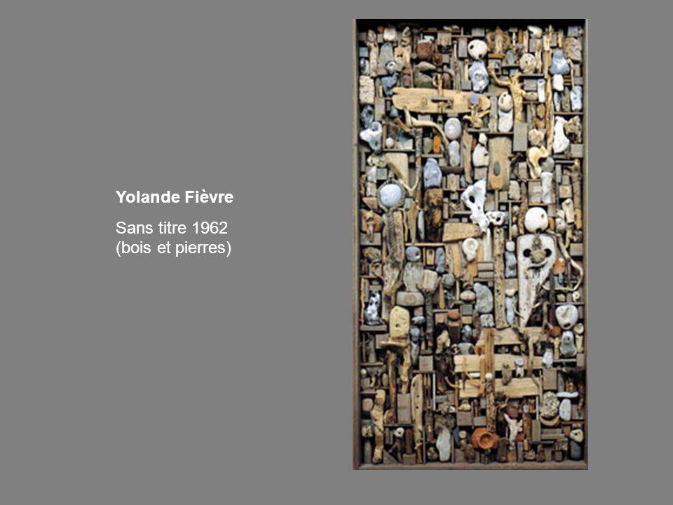 Yolande Fièvre Sans titre 1962 (bois et pierres)