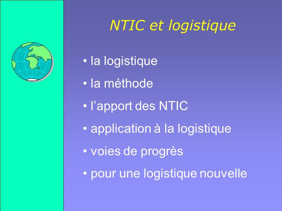 NTIC et logistique la logistique la méthode l'apport des NTIC
