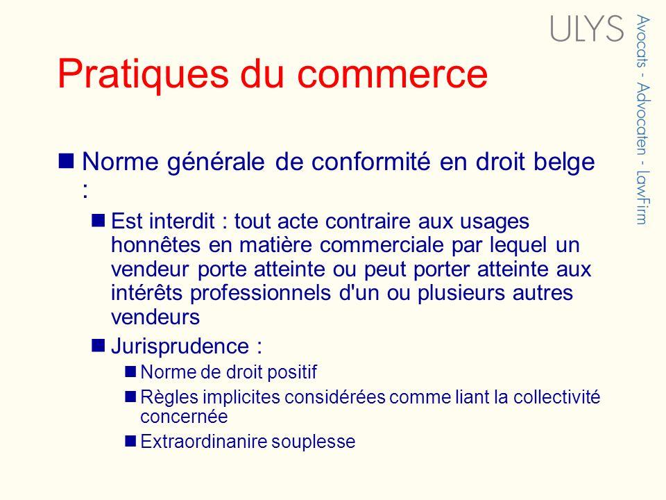 Pratiques du commerce Norme générale de conformité en droit belge :