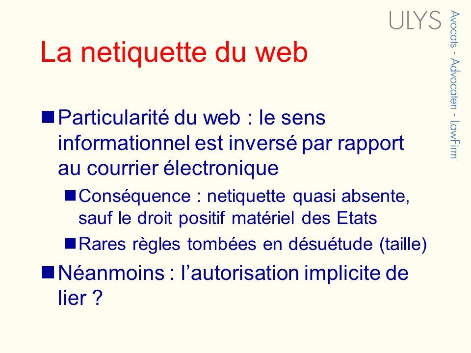 La netiquette du web Particularité du web : le sens informationnel est inversé par rapport au courrier électronique.