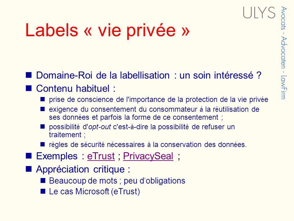 Labels « vie privée » Domaine-Roi de la labellisation : un soin intéressé Contenu habituel :