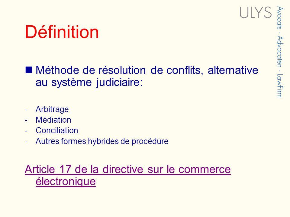 Définition Méthode de résolution de conflits, alternative au système judiciaire: Arbitrage. Médiation.