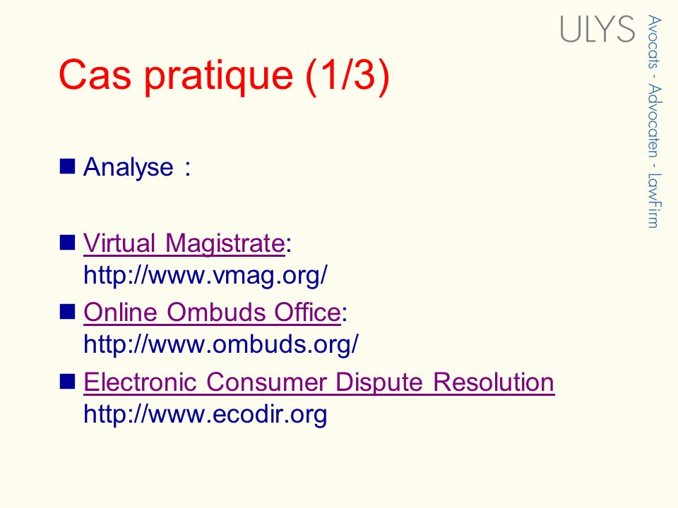 Cas pratique (1/3) Analyse : Virtual Magistrate: http://www.vmag.org/