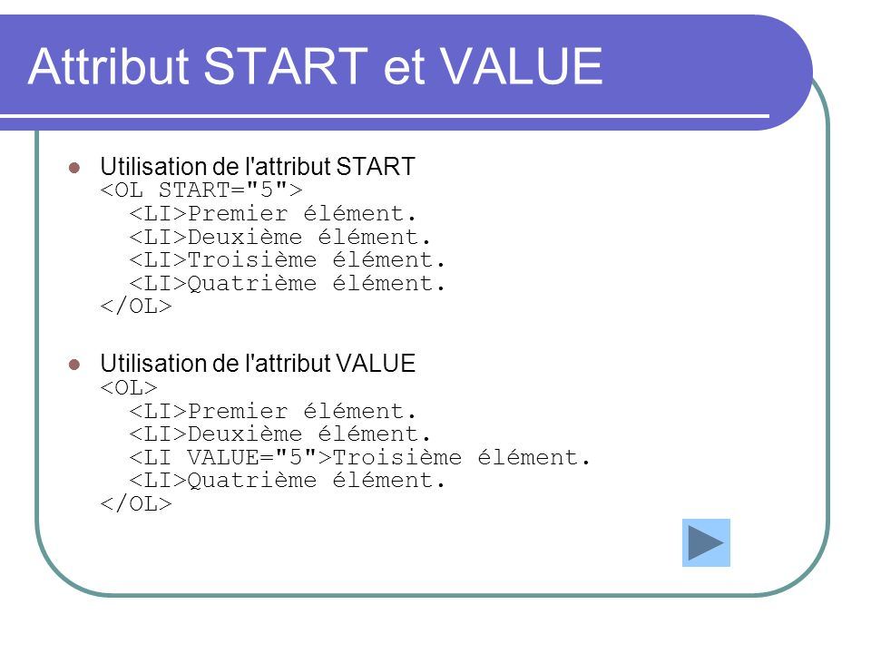Attribut START et VALUE