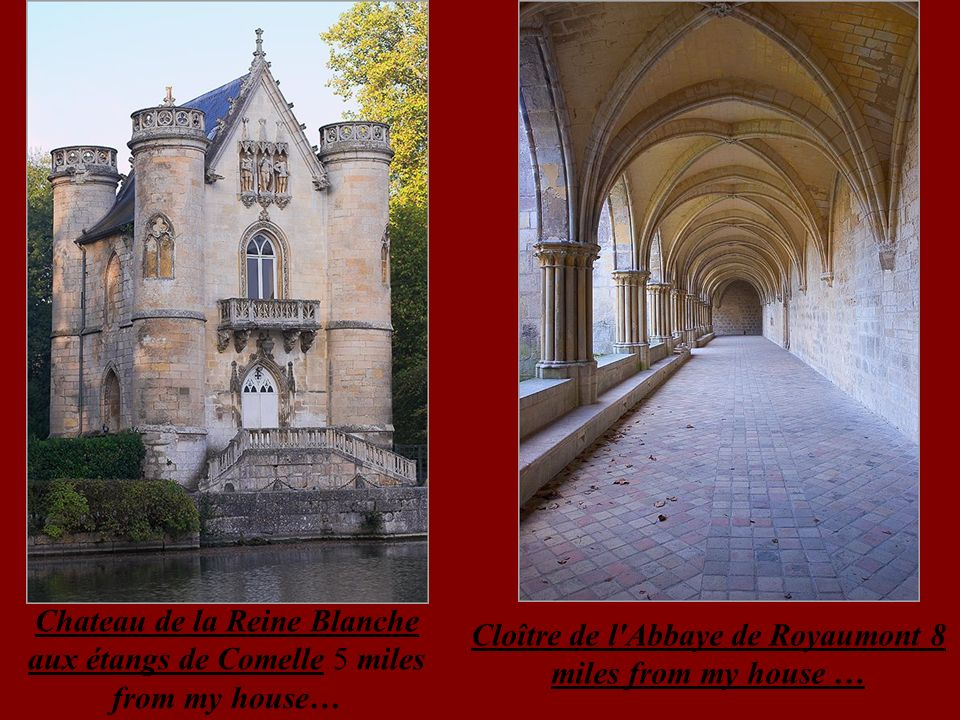 Cloître de l Abbaye de Royaumont 8 miles from my house …