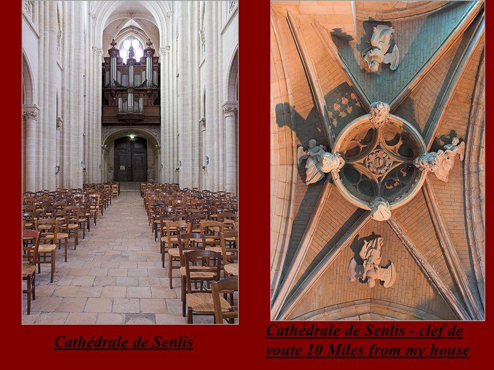 Cathédrale de Senlis - clef de voute 10 Miles from my house