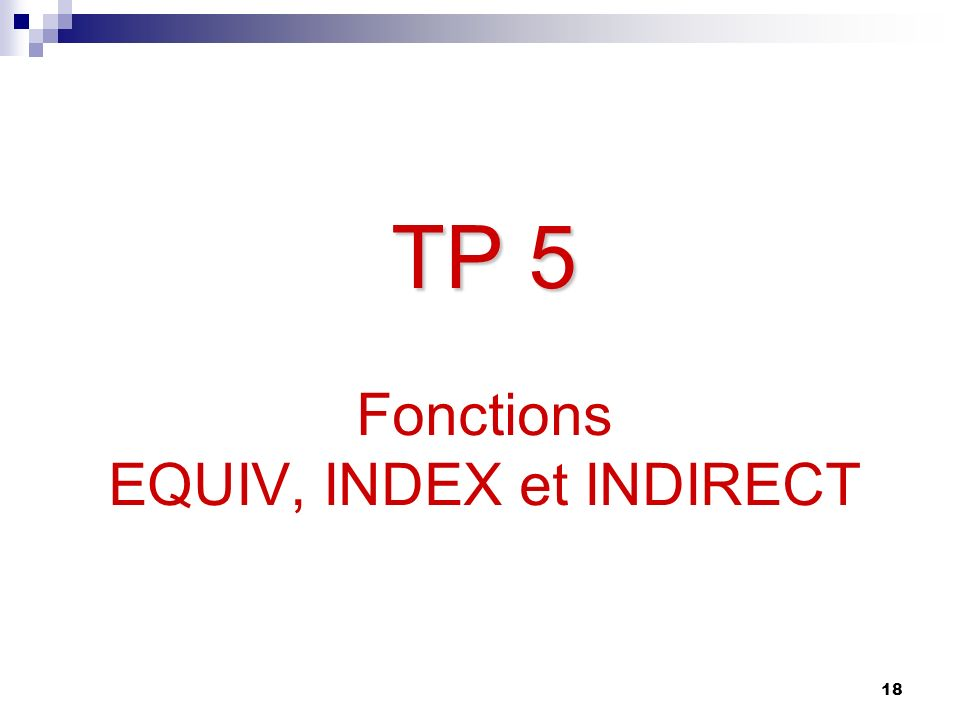 TP 5 Fonctions EQUIV, INDEX et INDIRECT