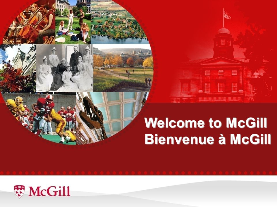 Welcome to McGill Bienvenue à McGill