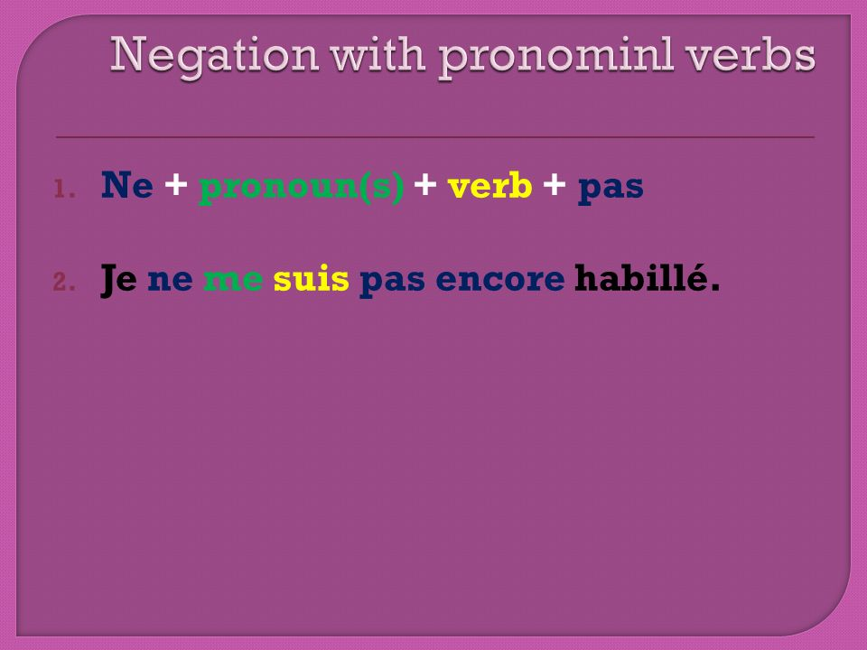 Negation with pronominl verbs