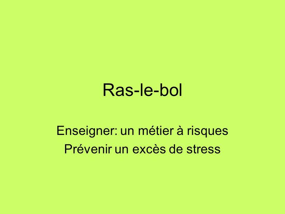 Enseigner: un métier à risques Prévenir un excès de stress