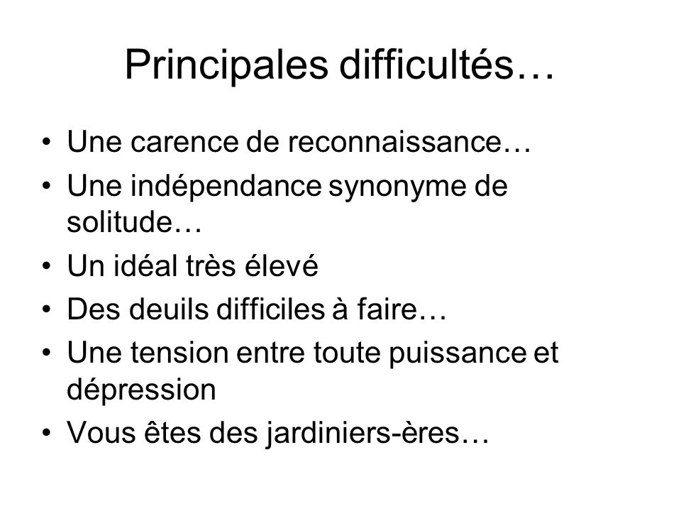 Principales difficultés…