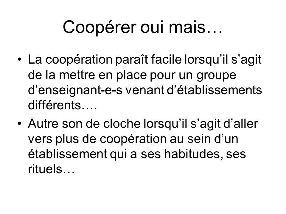 Coopérer oui mais…