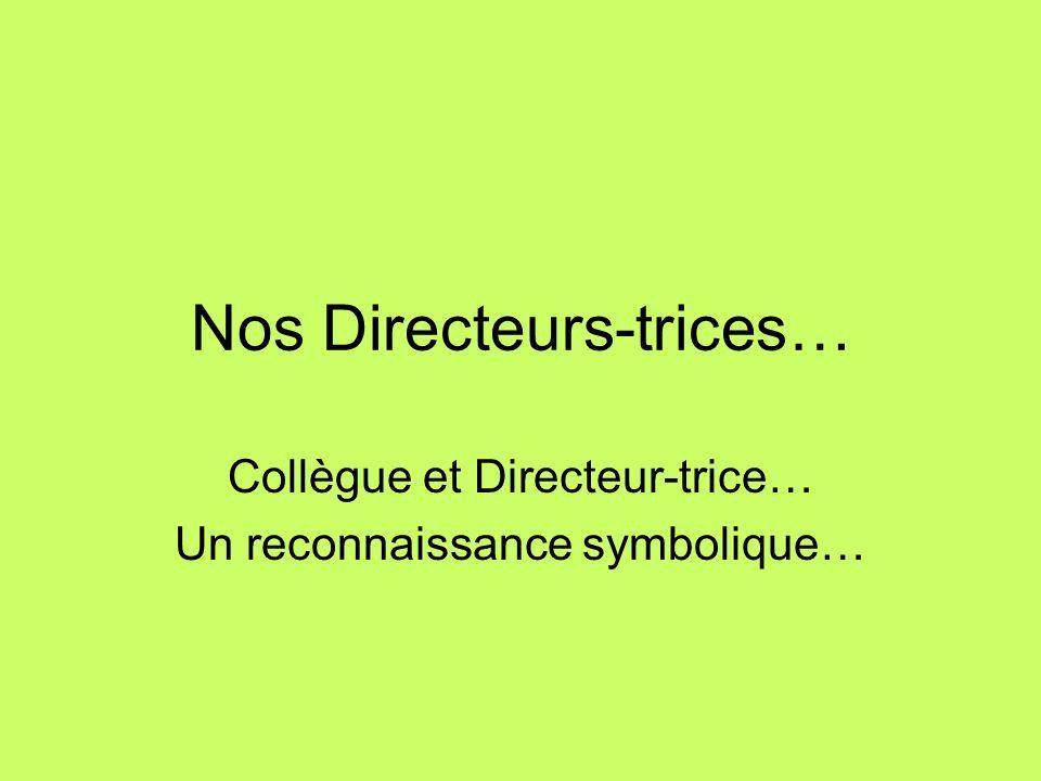 Nos Directeurs-trices…