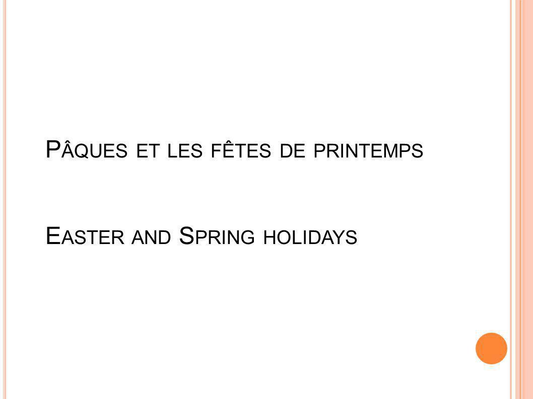 Pâques et les fêtes de printemps Easter and Spring holidays