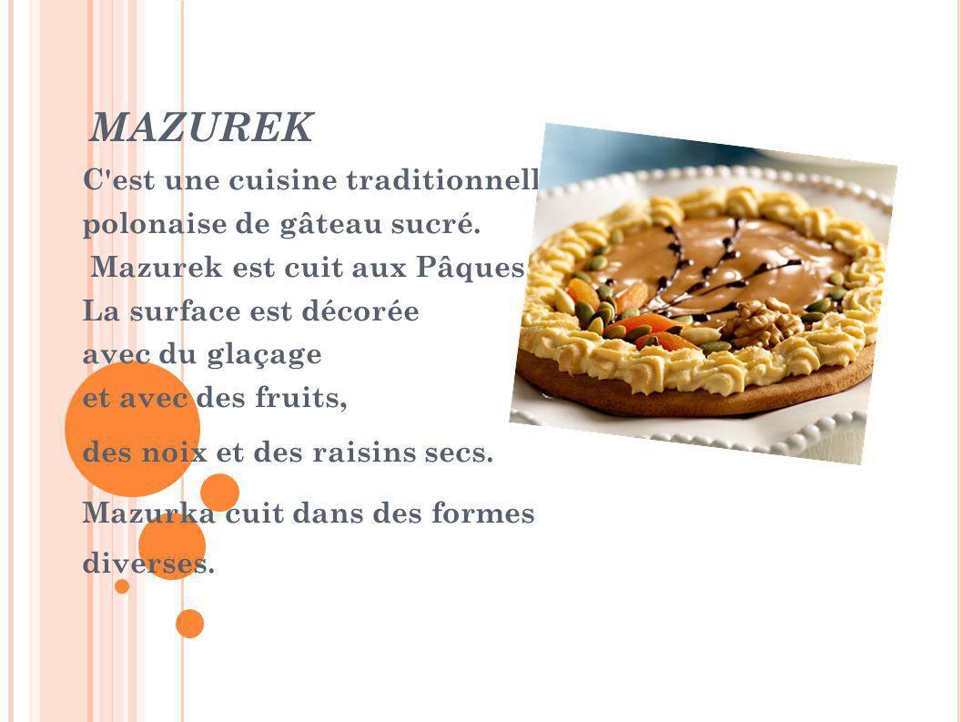 MAZUREK C est une cuisine traditionnelle, polonaise de gâteau sucré.