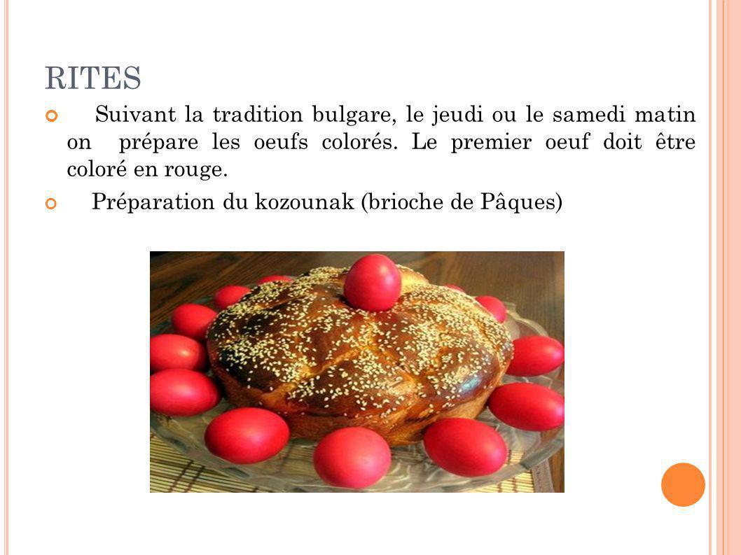 RITES Suivant la tradition bulgare, le jeudi ou le samedi matin on prépare les oeufs colorés. Le premier oeuf doit être coloré en rouge.