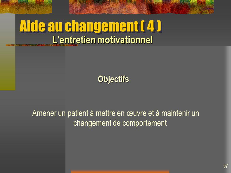 Aide au changement ( 4 ) L'entretien motivationnel Objectifs