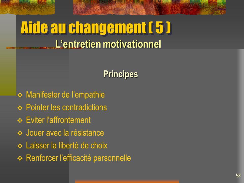 Aide au changement ( 5 ) L'entretien motivationnel Principes