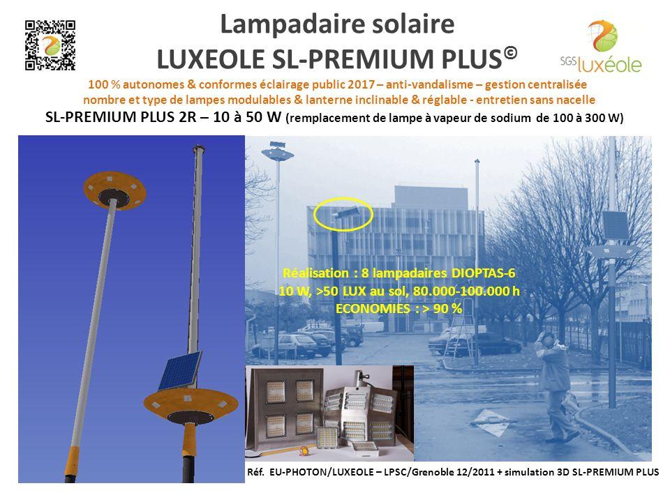 Lampadaire solaire LUXEOLE SL-PREMIUM PLUS© 100 % autonomes & conformes éclairage public 2017 – anti-vandalisme – gestion centralisée nombre et type de lampes modulables & lanterne inclinable & réglable - entretien sans nacelle