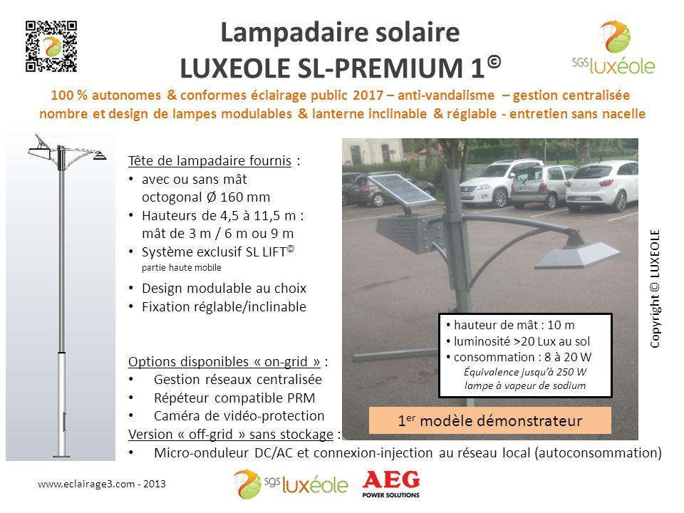 Lampadaire solaire LUXEOLE SL-PREMIUM 1© 100 % autonomes & conformes éclairage public 2017 – anti-vandalisme – gestion centralisée nombre et design de lampes modulables & lanterne inclinable & réglable - entretien sans nacelle