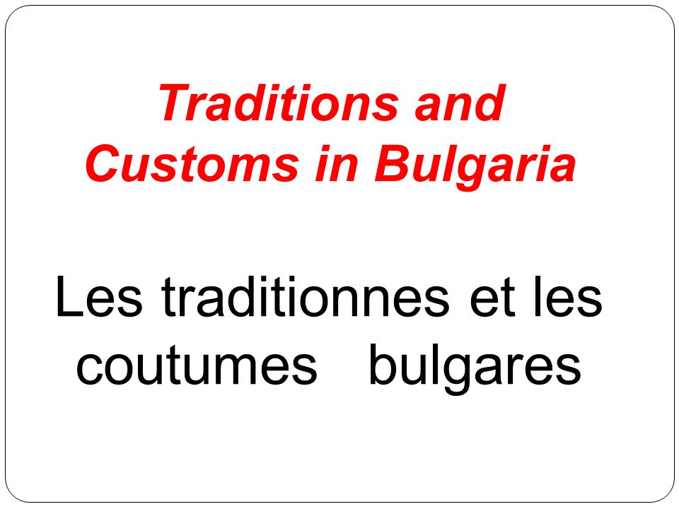 Traditions and Customs in Bulgaria