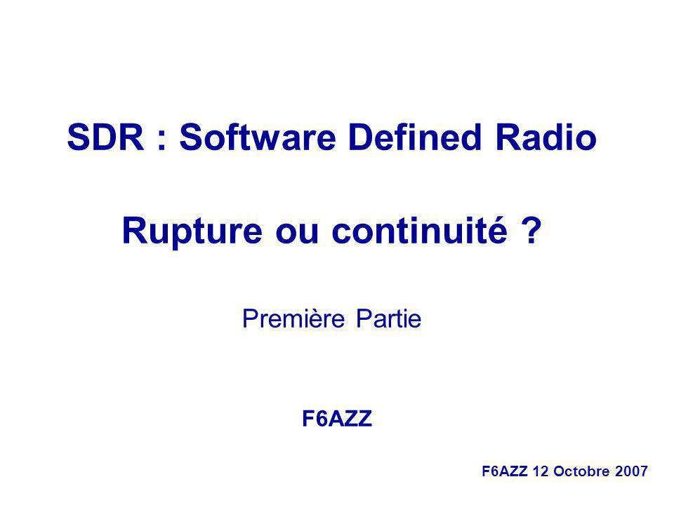 SDR : Software Defined Radio Rupture ou continuité Première Partie
