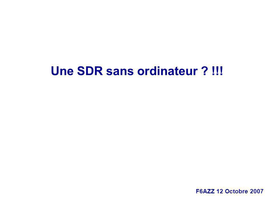 Une SDR sans ordinateur !!!