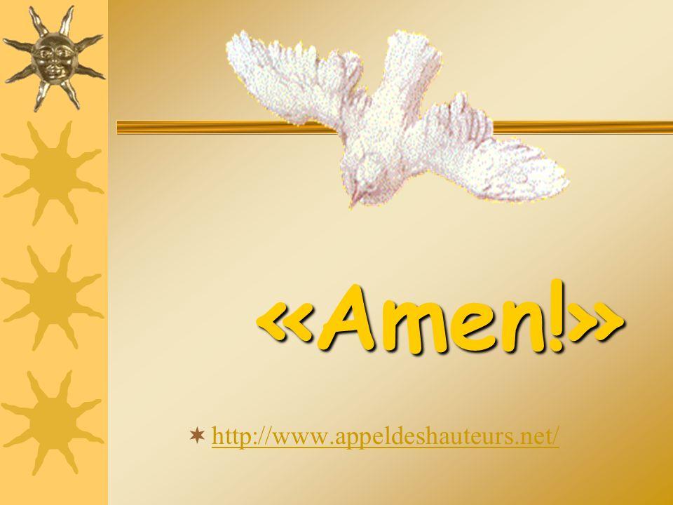 «Amen!» http://www.appeldeshauteurs.net/