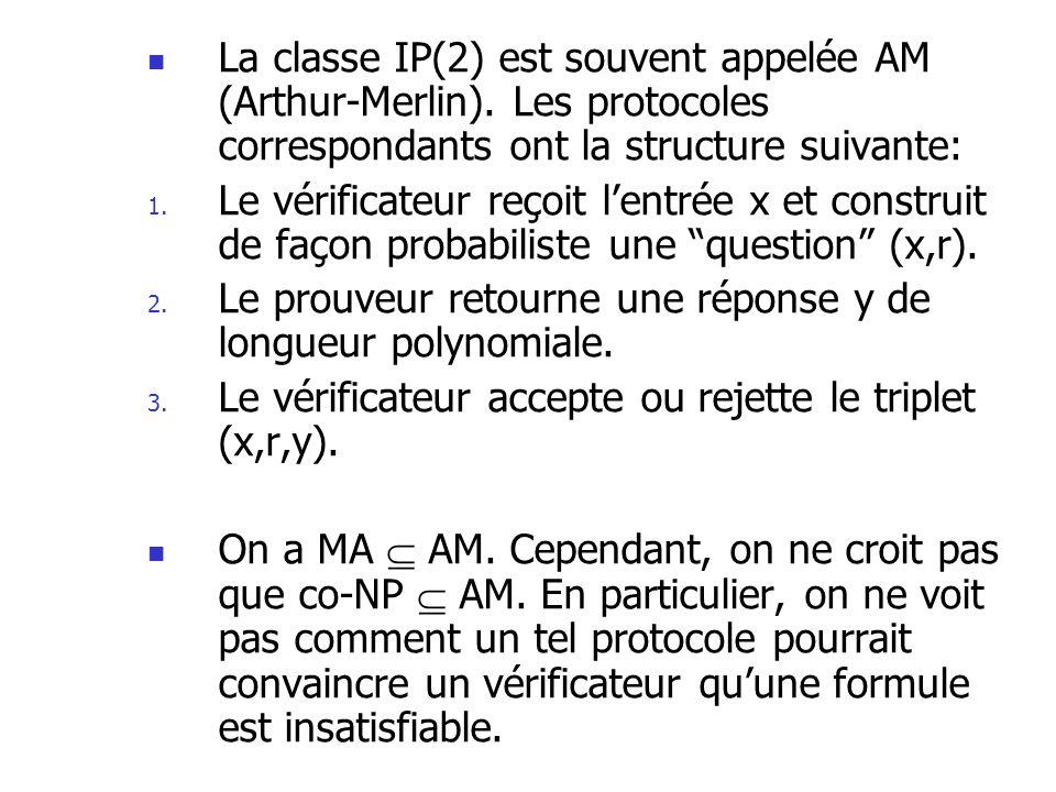 La classe IP(2) est souvent appelée AM (Arthur-Merlin)