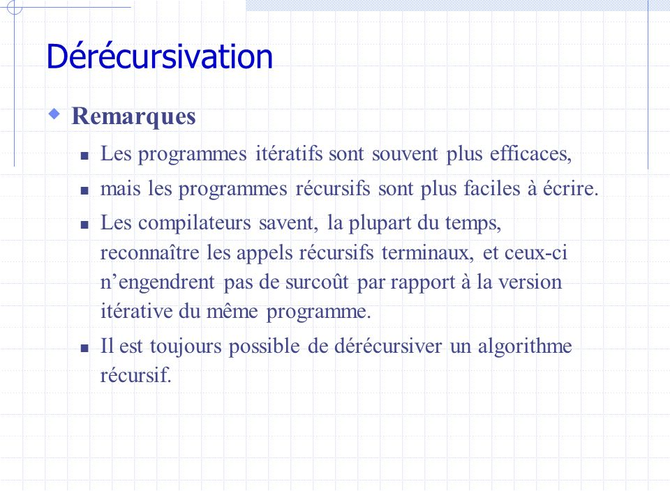 Dérécursivation Remarques