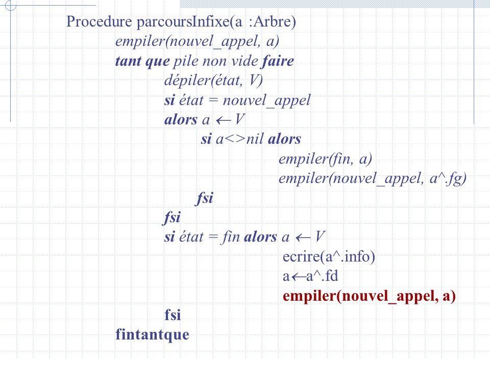 Procedure parcoursInfixe(a :Arbre)