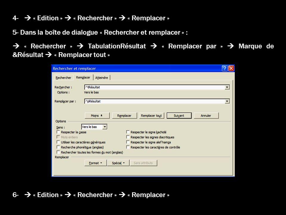 4-  « Edition »  « Rechercher »  « Remplacer »