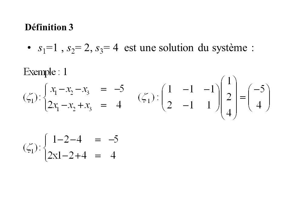 s1=1 , s2= 2, s3= 4 est une solution du système :