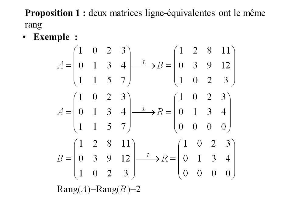 Proposition 1 : deux matrices ligne-équivalentes ont le même rang